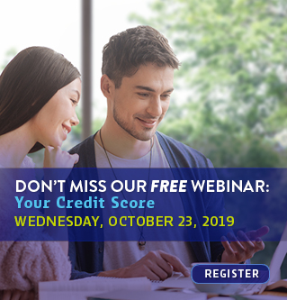 Don't Miss Our Free Webinar - Your Credit Score. Wednesday, October 23, 2019.