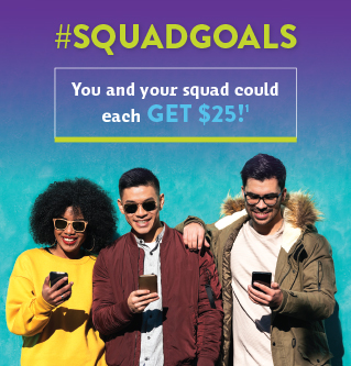 Rewardiness #SQUADGOALS - You and your squad could each GET $25!1